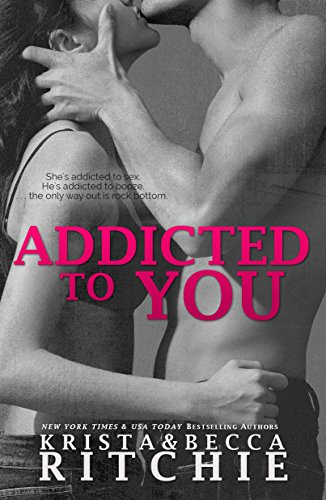 Addicted to You (Addicted Series Book 1) (English Edition) von [Ritchie, Krista, Ritchie, Becca]