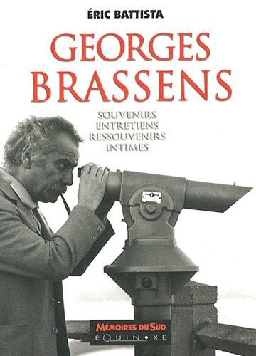 Georges Brassens : Souvenirs, entretiens, ressouvenirs intimes