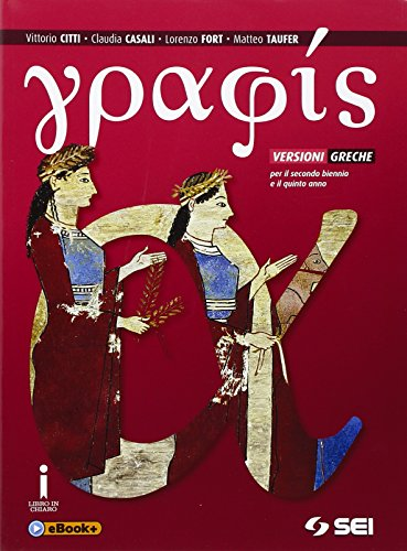 Graphis. Versioni greche per il secondo biennio e il quinto anno delle Scuole superiori