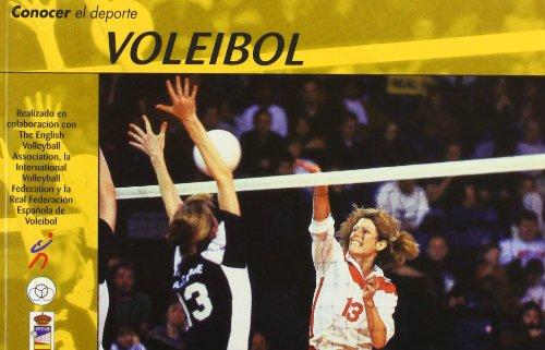 Conocer el Deporte. VOLEIBOL por International Volleyball Federation Real Federación Española de Voleibol The English Volleyball Association
