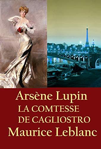 LA COMTESSE DE CAGLIOSTRO: Arsène Lupin