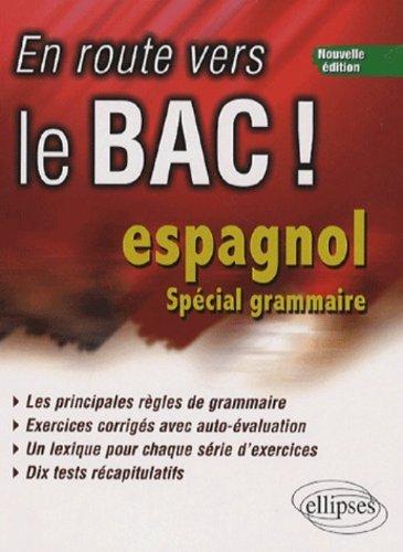 En route vers le bac ! Espagnol : Spécial grammaire by Isabelle Pons (2007-01-26)