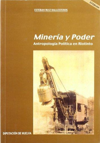 Minería y poder: Antropología política en Riotinto (Colección Investigación)