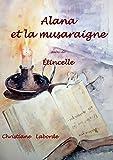 Alana et la musaraigne: suivi de Etincelle (French Edition)