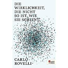 Die Wirklichkeit, die nicht so ist, wie sie scheint: Eine Reise in die Welt der Quantengravitation (German Edition)