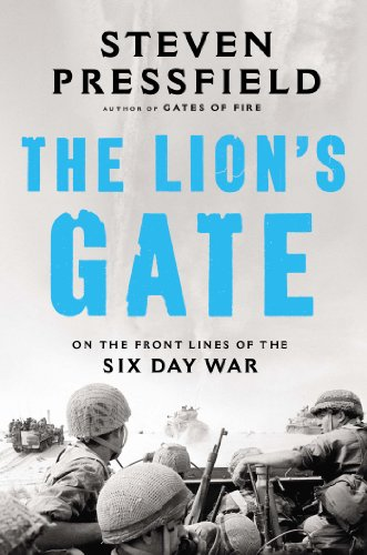 The Lion's Gate: On the Front Lines of the Six Day War por Steven Pressfield