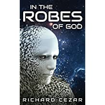 In The Robes of God (English Edition)
