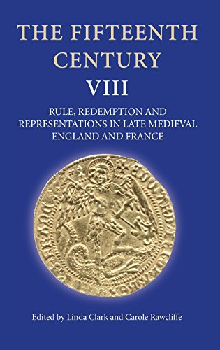 The Fifteenth Century: Rule, Redemption and Representations in Late Medieval England and France v. 8