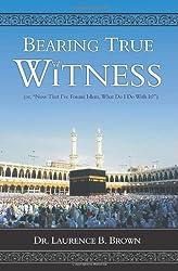 Bearing True Witness: