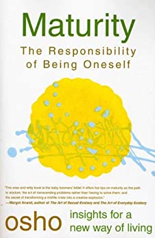 Maturity: The Responsibility of Being Oneself (Osho Insights for a New Way of Living) by [Osho]