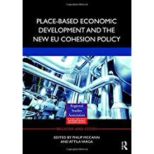 Place-Based Economic Development and the New EU Cohesion Policy (Regions and Cities, Band 103)