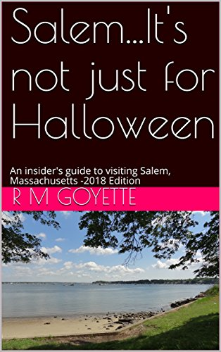 t for Halloween: An insider's guide to visiting Salem, Massachusetts -2018 Edition (English Edition) ()