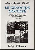 Le Génocide occulté - Etat indépendant de Croatie, 1941-1945