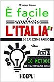 Image de E' facile cambiare l'Italia: se sai come farlo (Ma