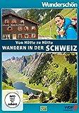 Wunderschön! - Von Hütte zu Hütte wandern in der Schweiz ... mit Genuß