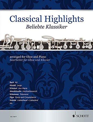 Classical Highlights: Beliebte Klassiker bearbeitet für Oboe und Klavier. Oboe und Klavier.