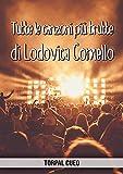 Tutte le canzoni più brutte di Lodovica Comello: Libro e regalo divertente per fan della cantante. Tutte le sue canzoni sono stupende, per cui all'interno ... una sorpresa (leggi descrizione qui sotto