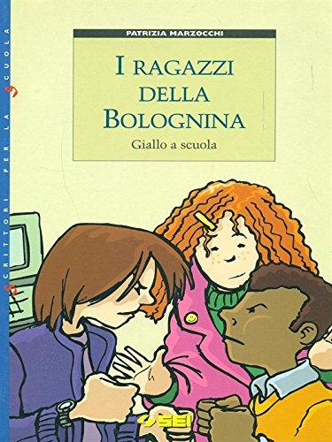 I ragazzi della Bolognina. Giallo a scuola