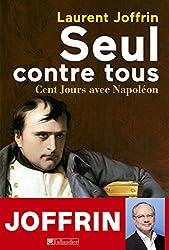 Seul contre tous -100 jours avec Napoléon