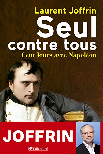 Seul contre tous : Cent Jours avec Napoléon