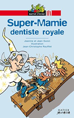 Super-Mamie dentiste royale (Super-Mamie et la forêt interdite t. 3)