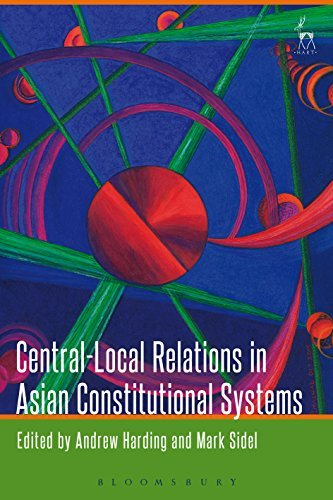 Central-Local Relations in Asian Constitutional Systems (Constitutional Systems of the World Themes) by Andrew Harding (2015-12-17)