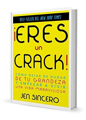 Descargar Libro ¡Eres Un Crack! de Jen Sincero