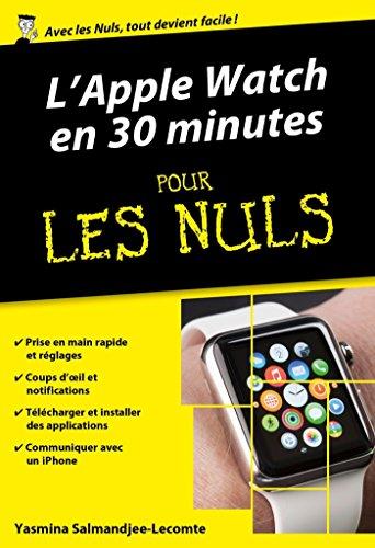 L'Apple Watch en 30mn pour les Nuls par Yasmina SALMANDJEE LECOMTE