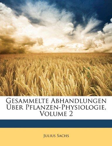 Gesammelte Abhandlungen Über Pflanzen-Physiologie, Volume 2