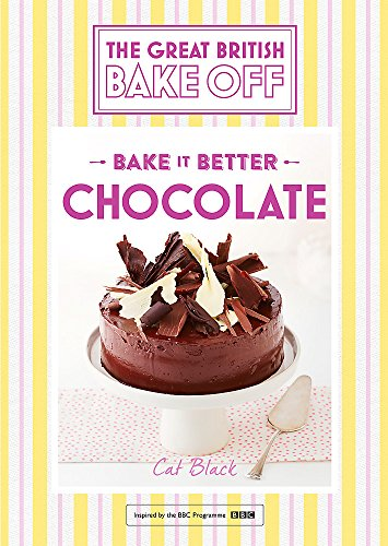 Great British Bake Off - Bake it Better (No.6): Chocolate por Cat Black