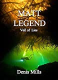 Matt Legend: Veil of Lies by Denis Mills