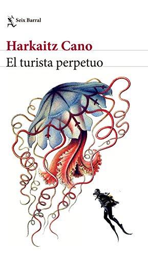 El turista perpetuo (Volumen independiente) por Harkaitz Cano