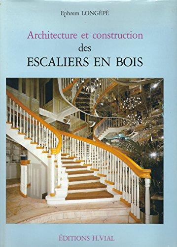 Architecture et construction des escaliers en bois par Éphrem Longépé