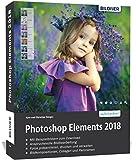 Produkt-Bild: Photoshop Elements 2018 - Das umfangreiche Praxisbuch: 542 Seiten - leicht verständlich und komplett in Farbe!