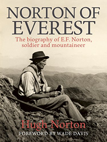 norton-of-everest-the-biography-of-ef-norton-soldier-and-mountaineer