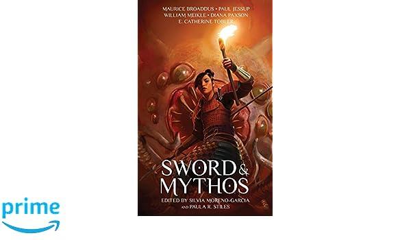 Sword & Mythos: Amazon co uk: Silvia Moreno-Garcia, Paula R
