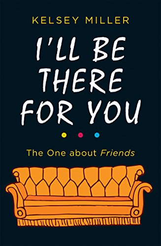 I'll Be There For You: The ultimate book for Friends fans everywhere (English Edition) Coast-video