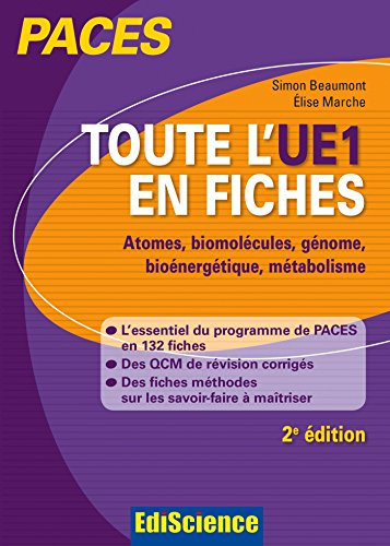 Toute l'UE1 en fiches PACES: Atomes, biomolcules, gnome, bionergtique, mtabolisme