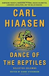 Dance of the Reptiles: Rampaging Tourists, Marauding Pythons, Larcenous Legislators, Crazed Celebrities, and Tar-Balled Beaches: Selected Columns by Carl Hiaasen (2014-01-28)