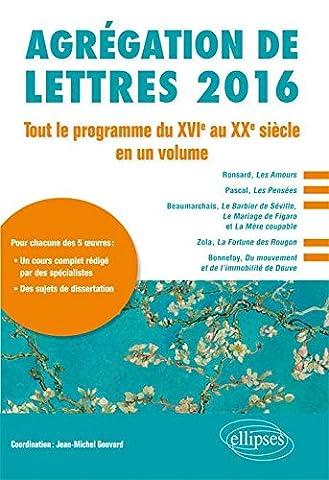 Agrégation de Lettres 2016 Tout le Programme du XVIe au