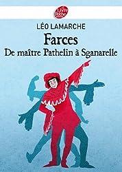 Farces, de maître Pathelin à Sganarelle (Classique t. 1501)
