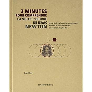 3 minutes pour comprendre la vie et l'oeuvre de Isaac Newton