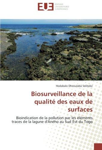 Biosurveillance de la qualité des eaux de surfaces: Bioindication de la pollution par les éléments traces de la lagune d'Aného au Sud Est du Togo