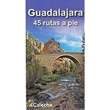 GUADALAJARA. 45 RUTAS A PIE