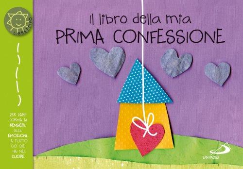 Il libro della mia prima confessione. Con adesivi