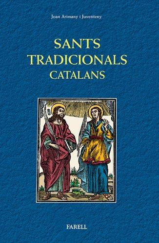 Sants tradicionals catalans. Santes i santes de la religiositat  popular de Catalunya (La Talaia)