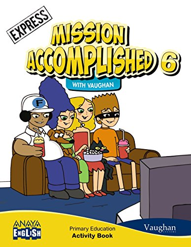 Mission Accomplished 6. Express. Activity Book. (Anaya English) - 9788467881615 por Vaughan Systems