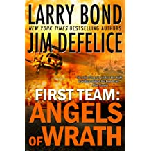 First Team: Angels of Wrath (The First Team Series Book 2)