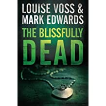 The Blissfully Dead (A Detective Lennon Thriller) by Mark Edwards (2015-09-29)
