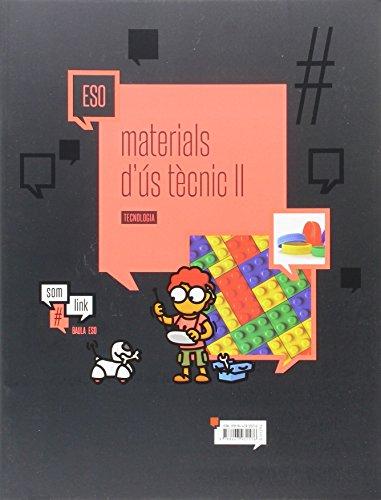 Quadern Tecnologia ESO : Materials d'ús tècnic II (Projecte Som Link) - 9788447931576
